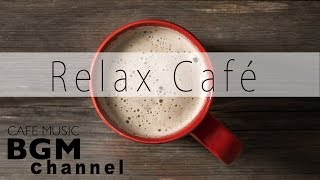 Relaxing Cafe Music - Jazz & Bossa Nova Music - Background Music For Work, Study
