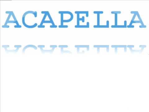 Acappella - More Than A Friend