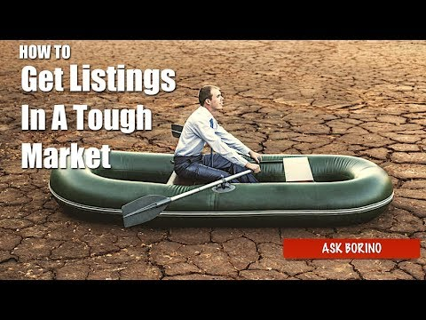 HOW TO GET LISTINGS IN A TOUGH REAL ESTATE MARKET - Borino Coaching