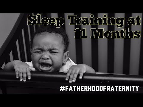 Crib Training 11 Month Old Baby (Ferber Method) - #FatherhoodFraternity - Episode 16