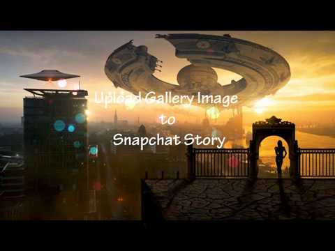 How to upload image from gallery to Snapchat Story?  SnapStory App Tutorial