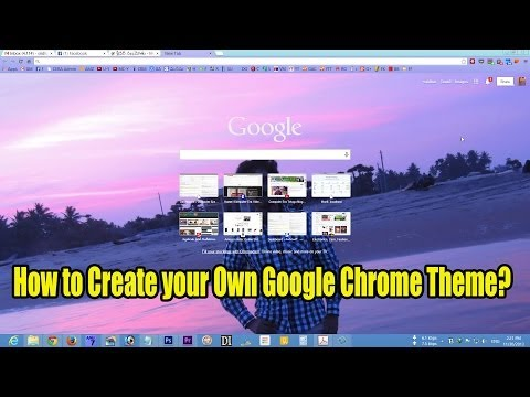 How to Create your Own Google Chrome Theme?