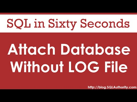 Attach Database Without Log File - SQL in Sixty Seconds #082