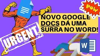 SEMANA GOOGLE #6: FAÇA ISSO AGORA! CONHEÇA O NOVO GOOGLE DOCS E DIGA ADEUS AO WORD!