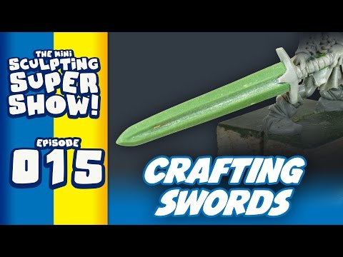Mini Sculpting Super Show 015 - Crafting Swords