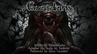 Guardians [Creepypasta Reading]