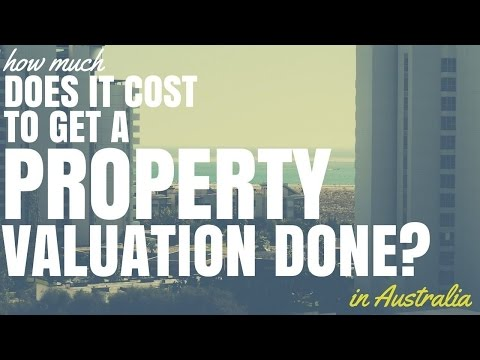 How Much Does It Cost To Get A Property Valuation Done in Australia? (Ep13)