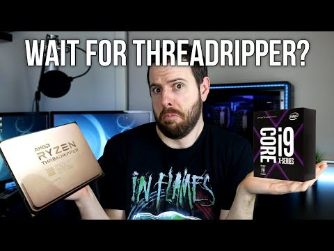 Should You Wait For AMD Threadripper?