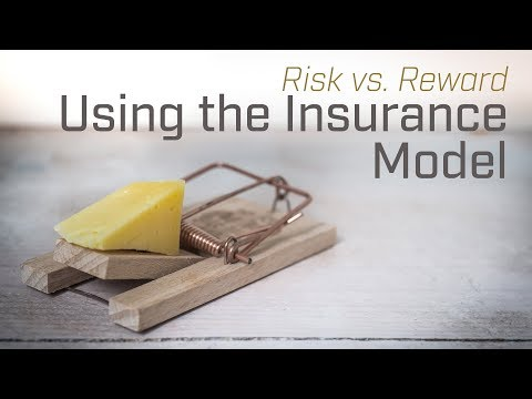 Risk vs. Reward Using the Insurance Model