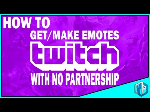 How To Make/Get Twitch Emotes without Partnership!