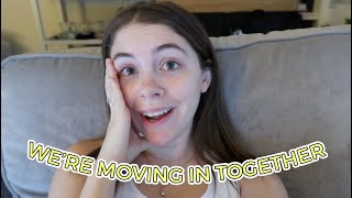 my boyfriend and I are moving in together!
