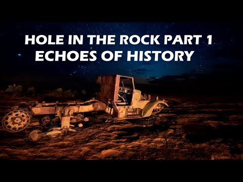 Hole In The Rock 2017 Epic Adventure Part 1 Echoes of History