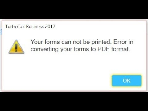 TurboTax Error Message:  Your forms can not be printed. Error in converting your forms to PDF format