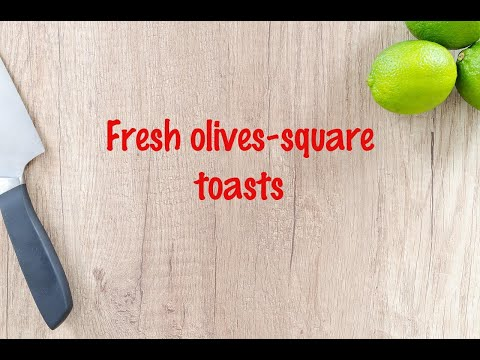 How to cook - Fresh olives-square toasts