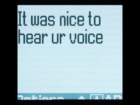 it was nice to hear ur voice