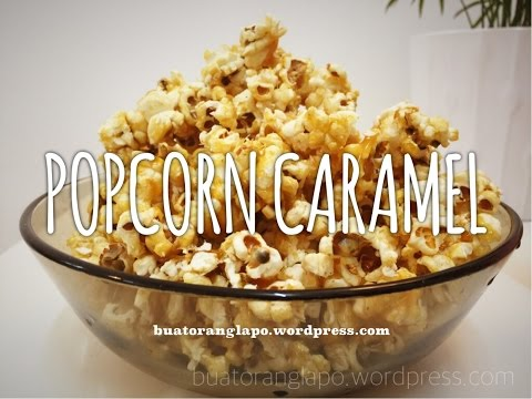 Cara membuat POPCORN CARAMEL yang mudah dan sedap   How to make CARAMEL POPCORN