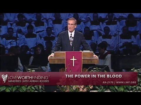 Adrian Rogers: The Power In the Blood #2170