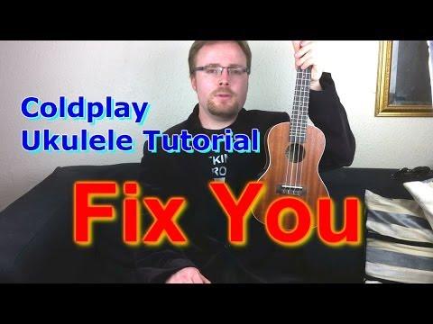 Coldplay - Fix You (Ukulele Tutorial)