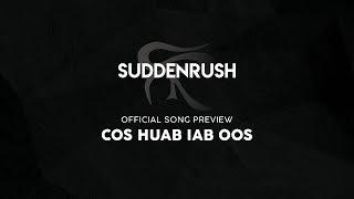 Suddenrush - Cov Huab Iab Oo (official Song Preview)