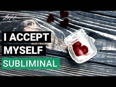 I Accept Myself Completely - Self Love Subliminal Affirmations 4 | Affirmations & Law of Attraction