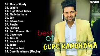 GURU RANDHAWA Top 20 hits Songs - Best Of Guru Randhawa - Bollywood Party SOnGs / LateSt SoNGs 2019