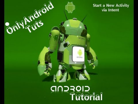 Android Tutorial For Application Development-How to Start a New Activity via Intent Part 15