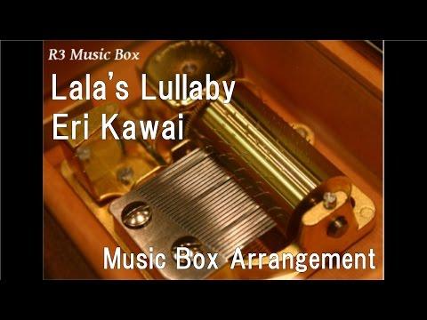 Lala's Lullaby/Eri Kawai [Music Box] (Anime