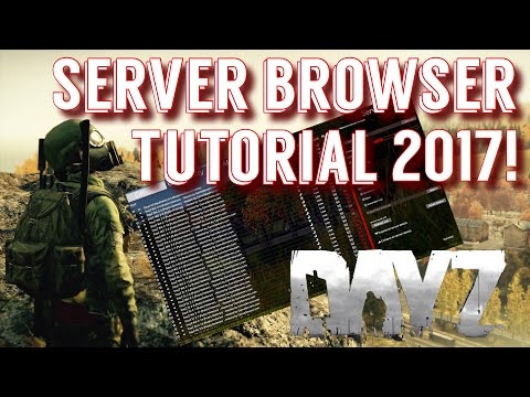 How to Use the Server Browser in DayZ Standalone 0.62 ~ 2017