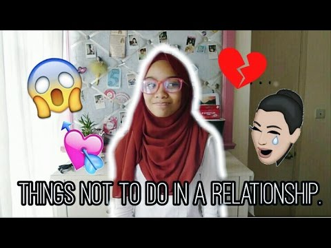 Advice:- 5 Things Not to do in a Relationship