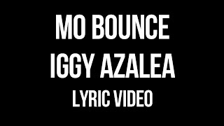 Iggy Azalea - Mo Bounce (Lyric Video)