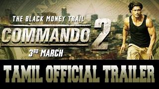 Commando 2   Official Tamil Trailer   Vidyut Jammwal   Adah Sharma   Esha Gupta   3rd March 2017
