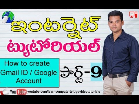 Internet Tutorial in Telugu 09 | How to create gmail id or google account | Learn Internet Basics