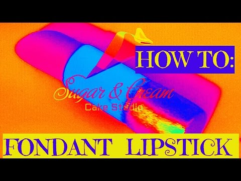 How To:  Fondant Lipstick Tutorial