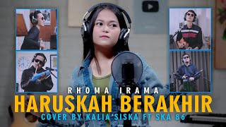 HARUSKAH BERAKHIR   RHOMA IRAMA   KENTRUNG   KALIA SISKA ft SKA 86