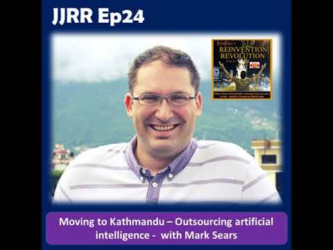 JJRR Ep24 Moving to Kathmandu - Outsourcing artificial intelligence - with Mark Sears