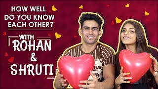 How Well Do You Know Each Other? With Shruti Sinha And Rohan Hingorani   MTV Splitsvilla