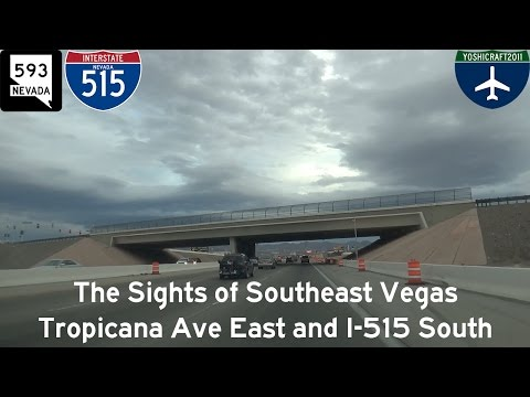 (3-8) The Sights of Southeast Vegas - Tropicana Ave East and I-515 South in Vegas