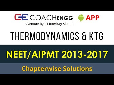 NEET Problems   Thermodynamics & Kinetic Theory of Gases   2013 to 2017   Chapterwise Solutions