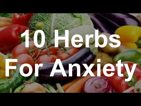 10 Herbs For Anxiety - Foods That Help Anxiety