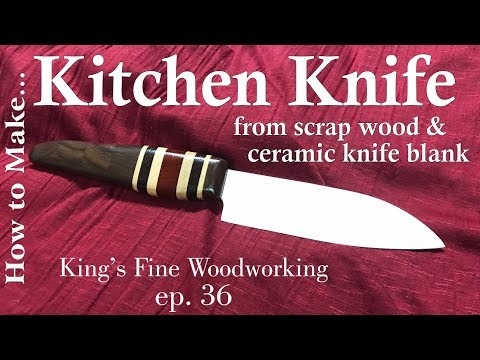 36 - How to make a Kitchen Chef Knife from Scrap Wood and Ceramic Blank