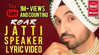 Jatti Speaker-Diljit Dosanjh Lyric Video | Nh Music
