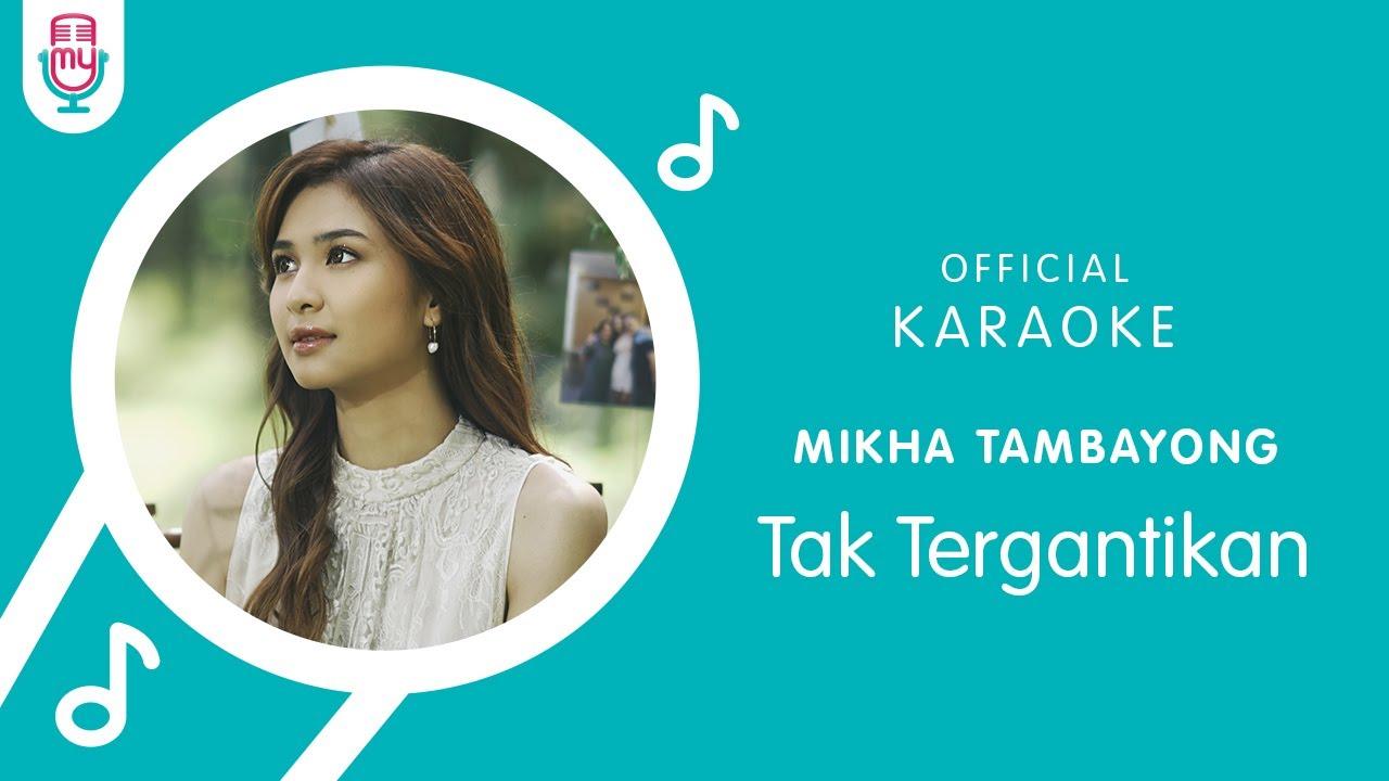 Download Mikha Tambayong – Tak Tergantikan (Official Karaoke Version) MP3 Gratis