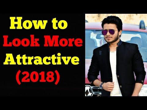 How to Look More Attractive Men 2018 Hindi   Look more Attractive 2018 Mohd Tabish Skyking Health