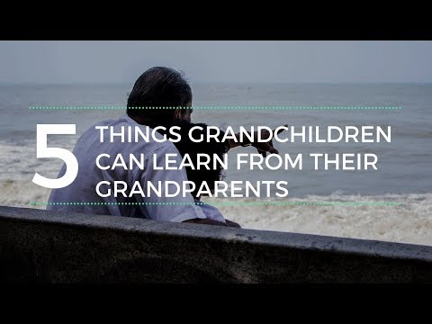5 Things Grandchildren Can Learn From Their Grandparents