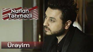 Nurlan Tehmezli - Ureyim (Official Music Clip)