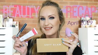 Monthly Beauty Recap - April 2019