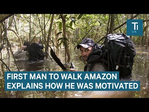 How Ed Stafford stayed motivated while walking the Amazon