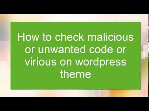 How to check unwanted code or malicious virus on website or wordpress