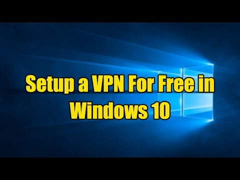 How To Setup a Free VPN in Windows 10