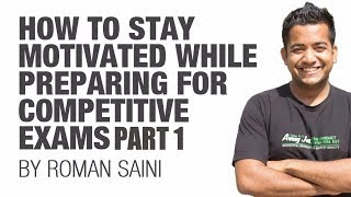 (1/2) Learn to stay motivated while studying for competitive exams (UPSC CSE/IAS/SSC preparation)